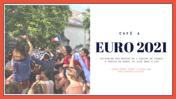 Diffusion Euro 2021 au Café A