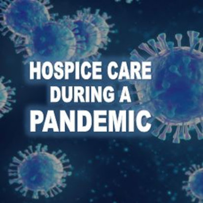 Hospice Care During a Pandemic