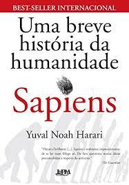 Sapiens - Uma Breve História da Huma