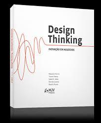 Design Thinking: Inovação em negócio