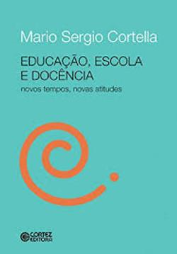 Educação, escola e docência: novos t