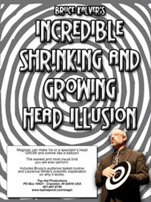 Bruce Kalver's Shrinking and Growing Head Illusion