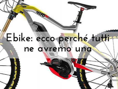 E-bike: ecco perché tutti ne avremo una