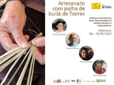 Webinário Artesanato com palha de butiá de Torres leva educação patrimonial a professores municipais
