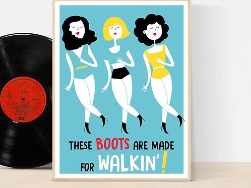 Affiche THESE BOOTS ARE MADE FOR WALKIN!