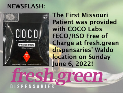 First Missouri Patient Provided with FECO/RSO at fresh.green's Waldo location on Sunday June 6!