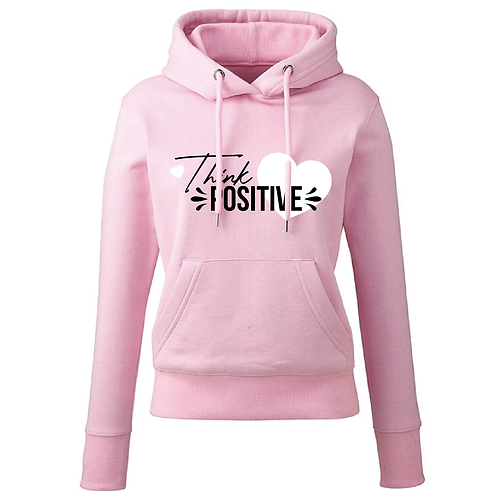 Think Positive Women's Hoodie - Multiple Colours Available