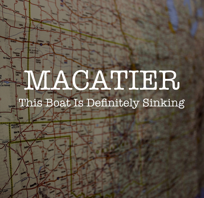 NEW MUSIC: Macatier 'This Boat is Definitely Sinking' EP