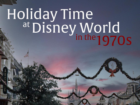 Seasonal 8 - Holiday Time at Disney World in the 1970s - New for 2020