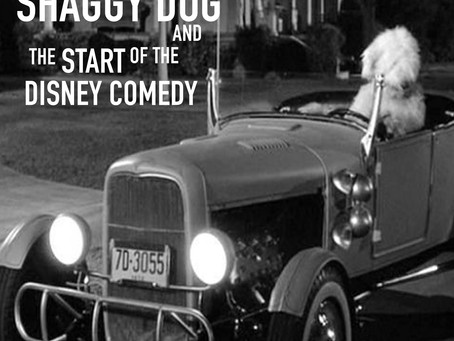 The Shaggy Dog and the Start of the Disney Comedies