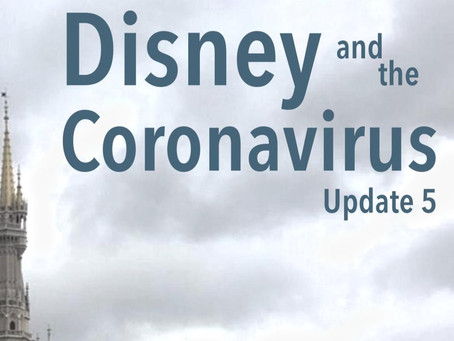 Disney and the Coronavirus - Update 5