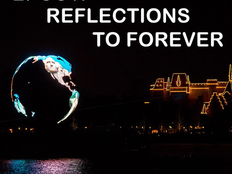 EPCOT - Reflections to Forever