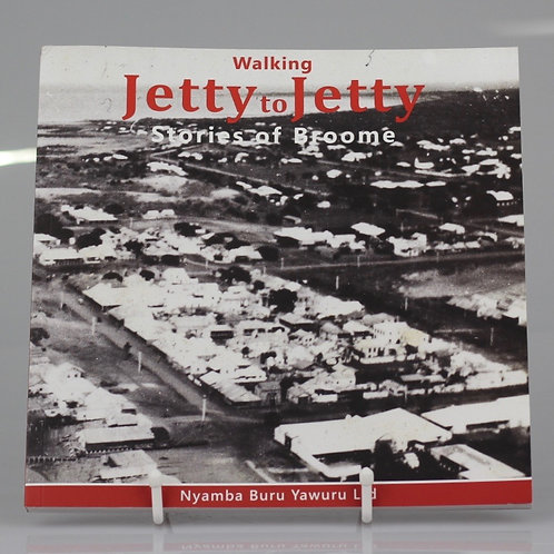 Walking Jetty to Jetty - Stories of Broome