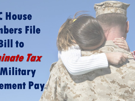 NC House Members File Bill to Eliminate Tax on Military Retirement Pay