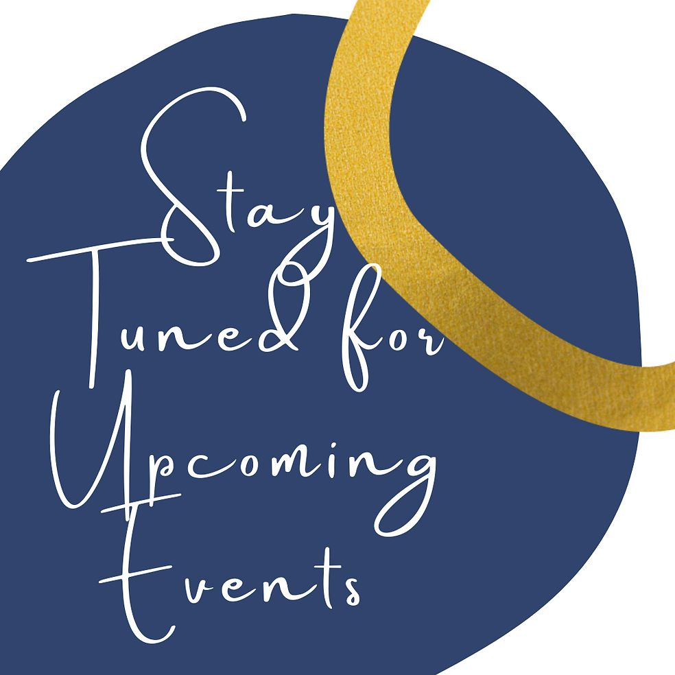 Stay Tuned for Upcoming Events.png