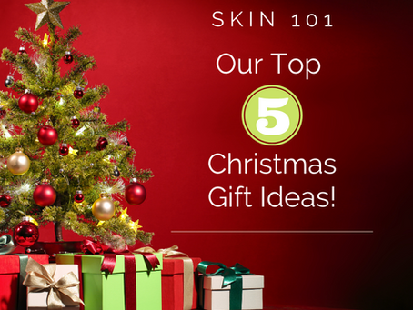 our Top 5 gift ideas from skin 101 medspa