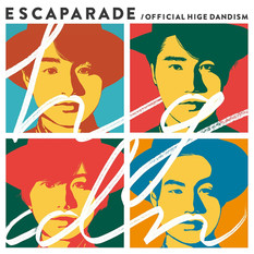 ESCAPARADE_Official髭男dism .jpg