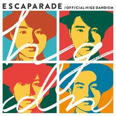 ESCAPARADE_Official髭男dism .jpg