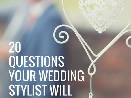20 Questions Your Wedding Stylist Will Ask You.