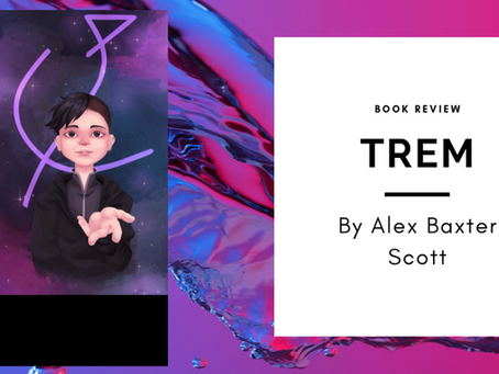 Review: Trem by Alex Baxter Scott