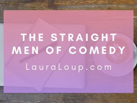 The Straight Men of Comedy