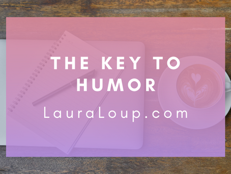 The Key To Humor
