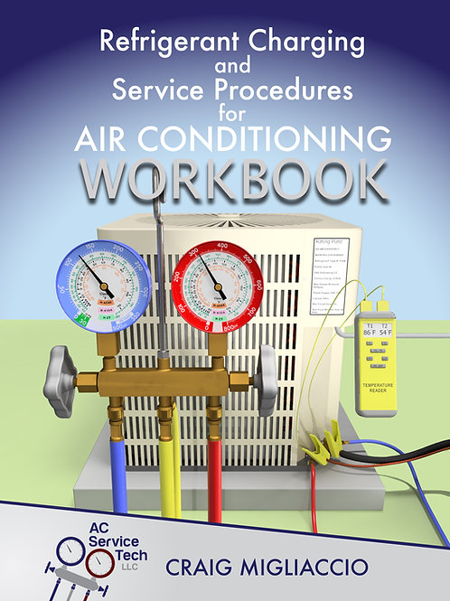 Workbook - Refrigerant Charging and Service Procedures for Air Conditioning