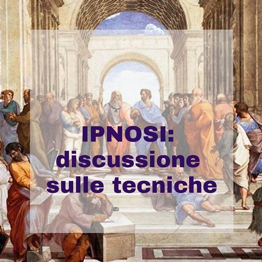 Ipnosi Post-Ericksoniana: DISCUSSIONE SULLE TECNICHE