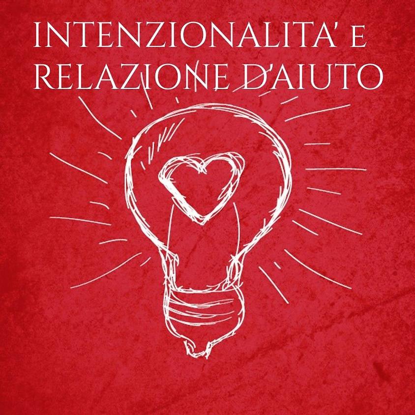 Counselling: INTENZIONALITA' e RELAZIONE D'AIUTO