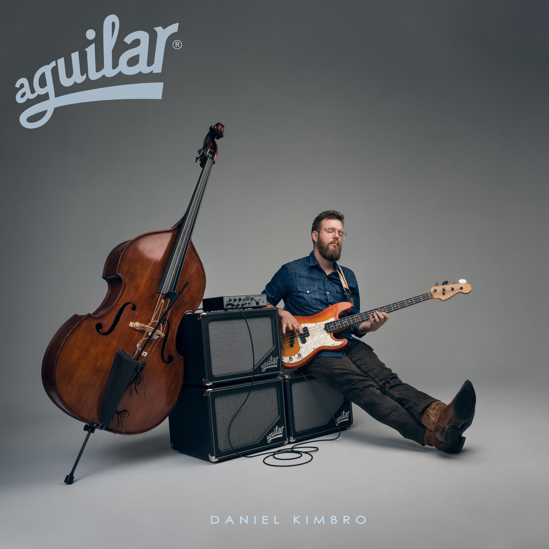 Daniel Kimbro - Aguilar - bass