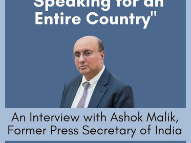 """""""Speaking for the Entire Country:"""" An Interview with Ashok Malik, Former Press Secretary of India"""