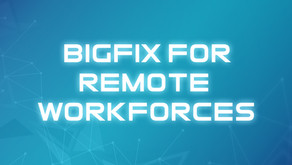 BigFix for Remote Workforces