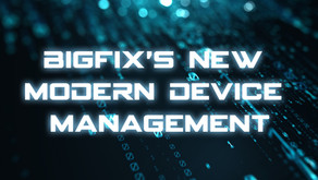 BigFix's New Modern Device Management