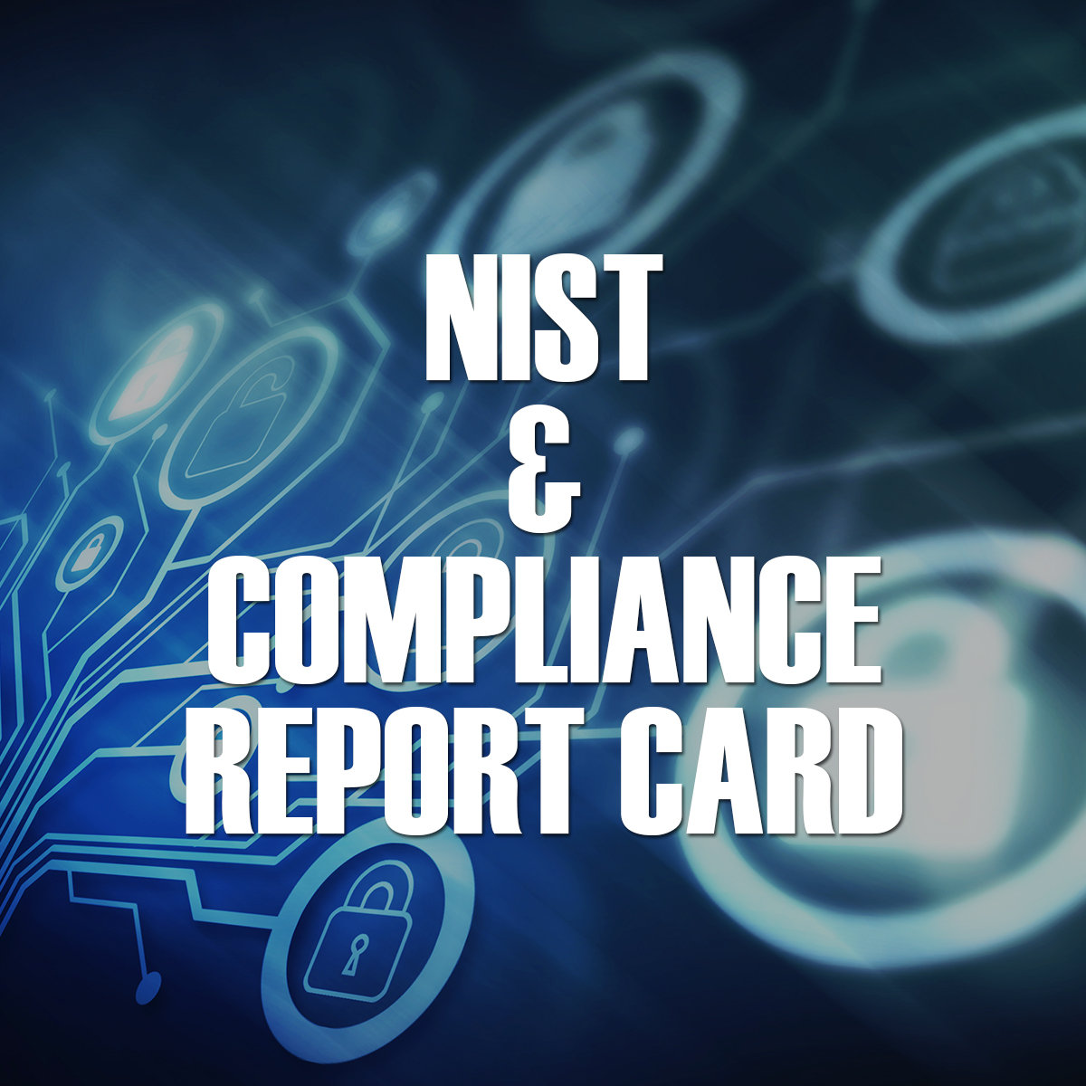 NIST & Compliance Report Card