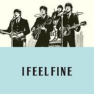 I Feel Fine W.png
