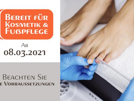 Ab 08.03. wieder Kosmetik und Fußpflege