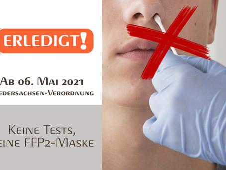 Ab dem 06. Mai 2021 Keine Tests, Keine FFP2-Maske