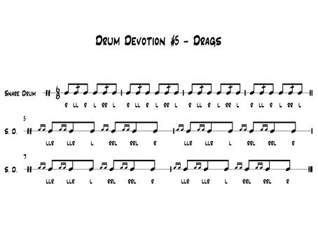 Drum Devotion #5 - Drags