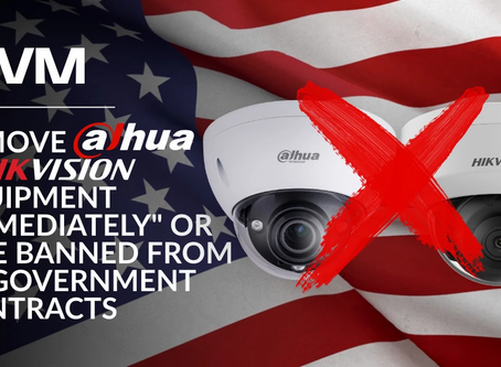 "Remove Dahua and Hikvision Equipment ""Immediately"" Or Else Banned From US Government Contracts"