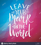 leave-your-mark-on-the-world-inspiration