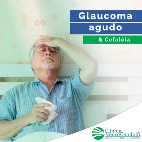 Glaucoma agudo & Cefaléia