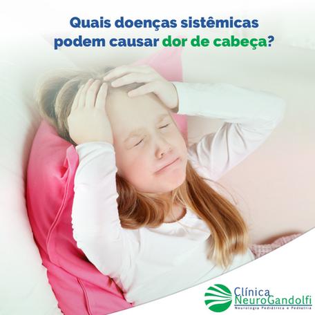 Quais doenças sistêmicas podem causar dor de cabeça?