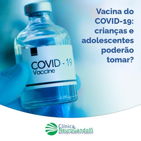 Vacina do COVID-19: crianças e adolescentes poderão tomar?
