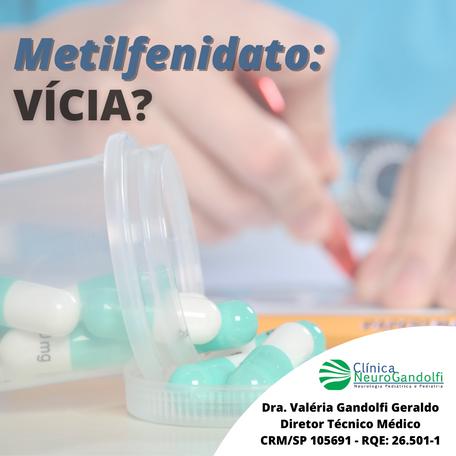 Metilfenidato vícia?