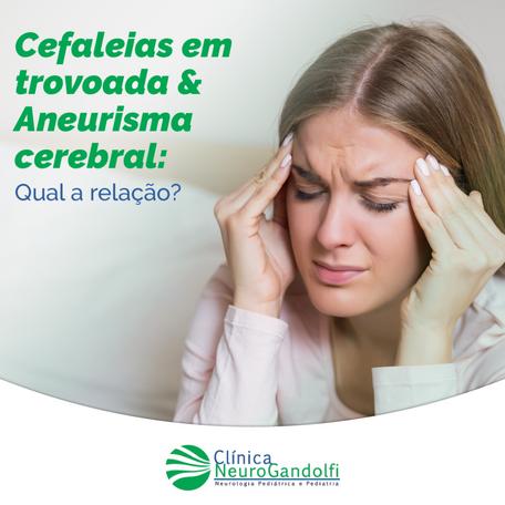 Cefaleias em trovoada & Aneurismo cerebral: Qual a relação?
