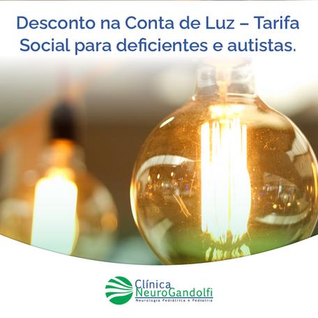 Desconto na Conta de Luz, Tarifa Social para deficientes e autistas.