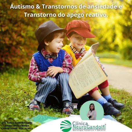 Autismo & Transtornos de ansiedade e Transtorno do apego reativo.
