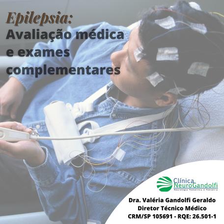 Epilepsia: Avaliação médica e exames complementares.