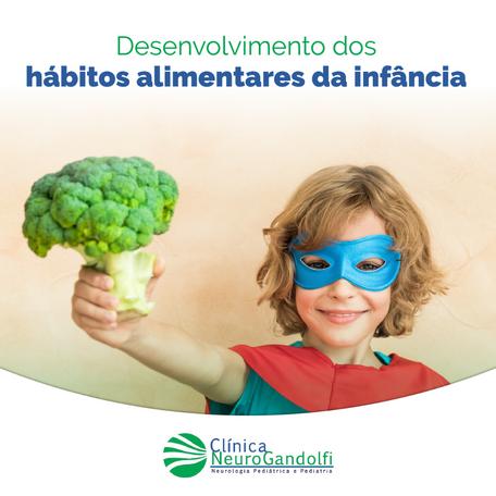Desenvolvimento dos hábitos alimentares da infância