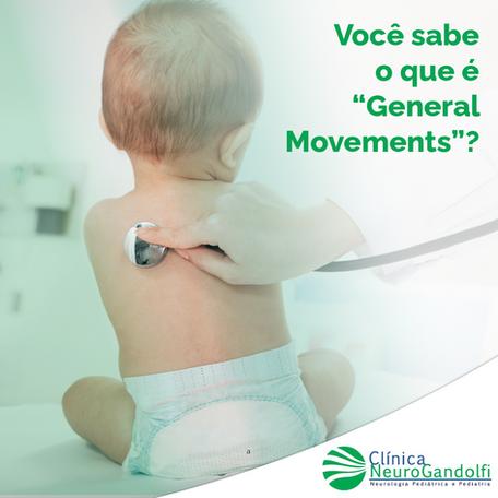"""Você sabe o que é """"General Movements""""?"""